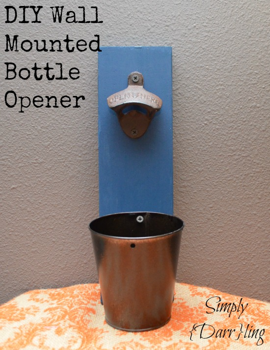 Diy Wall Mounted Bottle Opener Simply Darr Ling