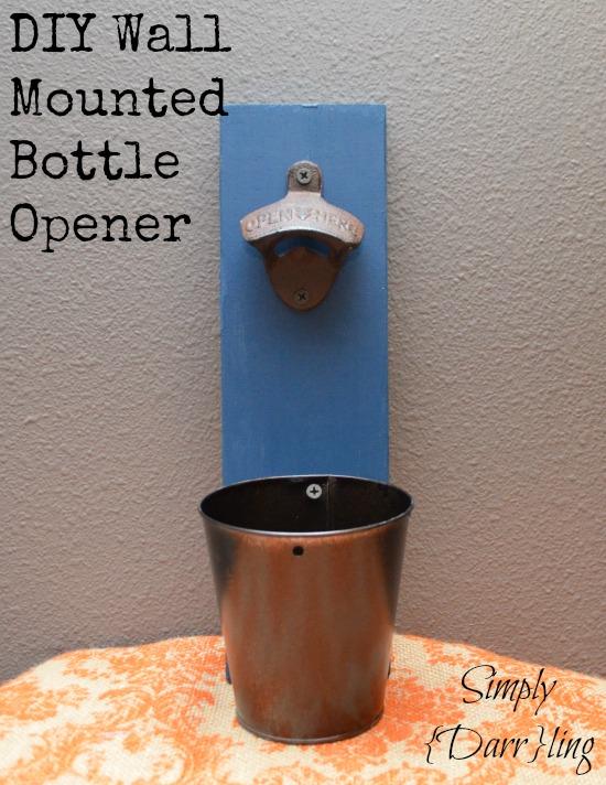 Diy Wall Mounted Bottle Opener Simply Ling