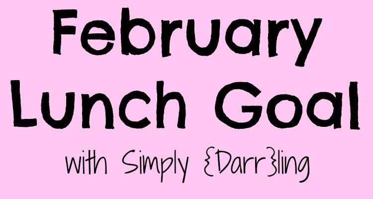 February Lunch Goal