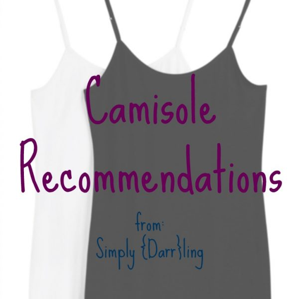 Camisole Recommendations
