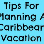 Tips for Planning A Caribbean Vacation