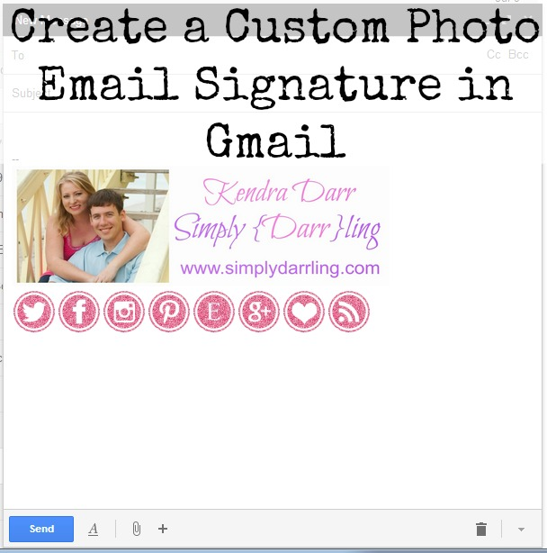 Create a Custom Photo Email Signature in Gmail - Simply {Darr}ling