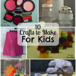 10 Crafts To Make For Kids