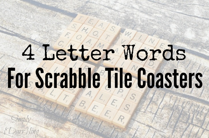 4 Letter Words for Scrabble Tile Coasters