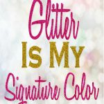 Glitter Is My Signature Color Free Printable