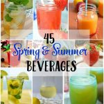 45 Delicious Spring & Summer Beverages