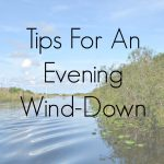 Tips For An Evening Wind-Down