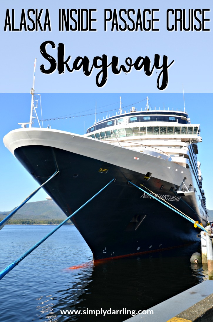Alaska Inside Passage Cruise Skagway
