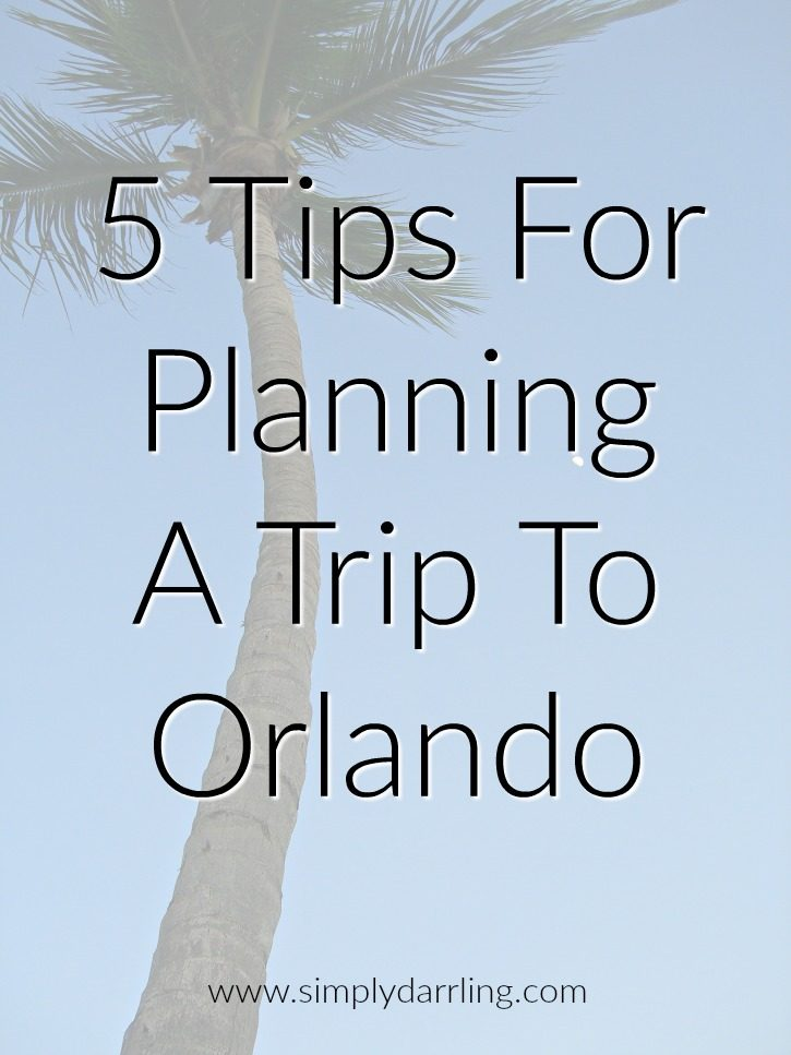 5 Tips For Planning A Trip To Orlando