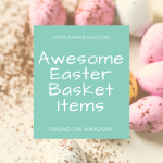 Easter Basket Items from Amazon
