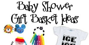 Baby Shower Gift Basket Ideas