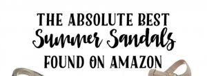 The Absolute Best Summer Sandals On Amazon