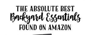 The Absolute Best Backyard Essentials Found On Amazon