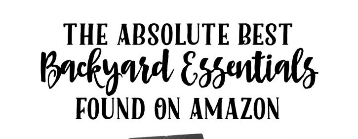 The Absolute Best Backyard Essentials Found On Amazon