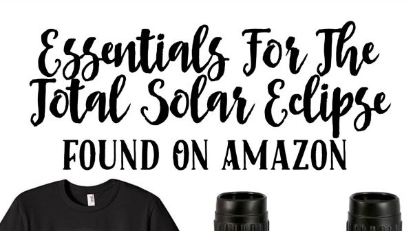 Essentials For The Total Solar Eclipse Found On Amazon