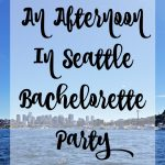 An Afternoon In Seattle Bachelorette Party