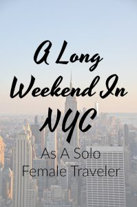 A Long weekend in NYC as a solo female traveler