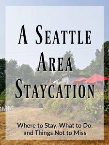 A Seattle Area Staycation