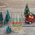 Making Spirits Bright Wine Glass & Free Cut File
