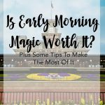 Early Morning Magic at Walt Disney World Magic Kingdom