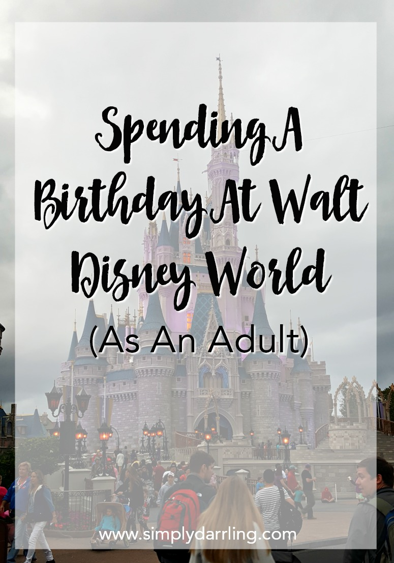 Spending a birthday at Walt Disney World as an adult