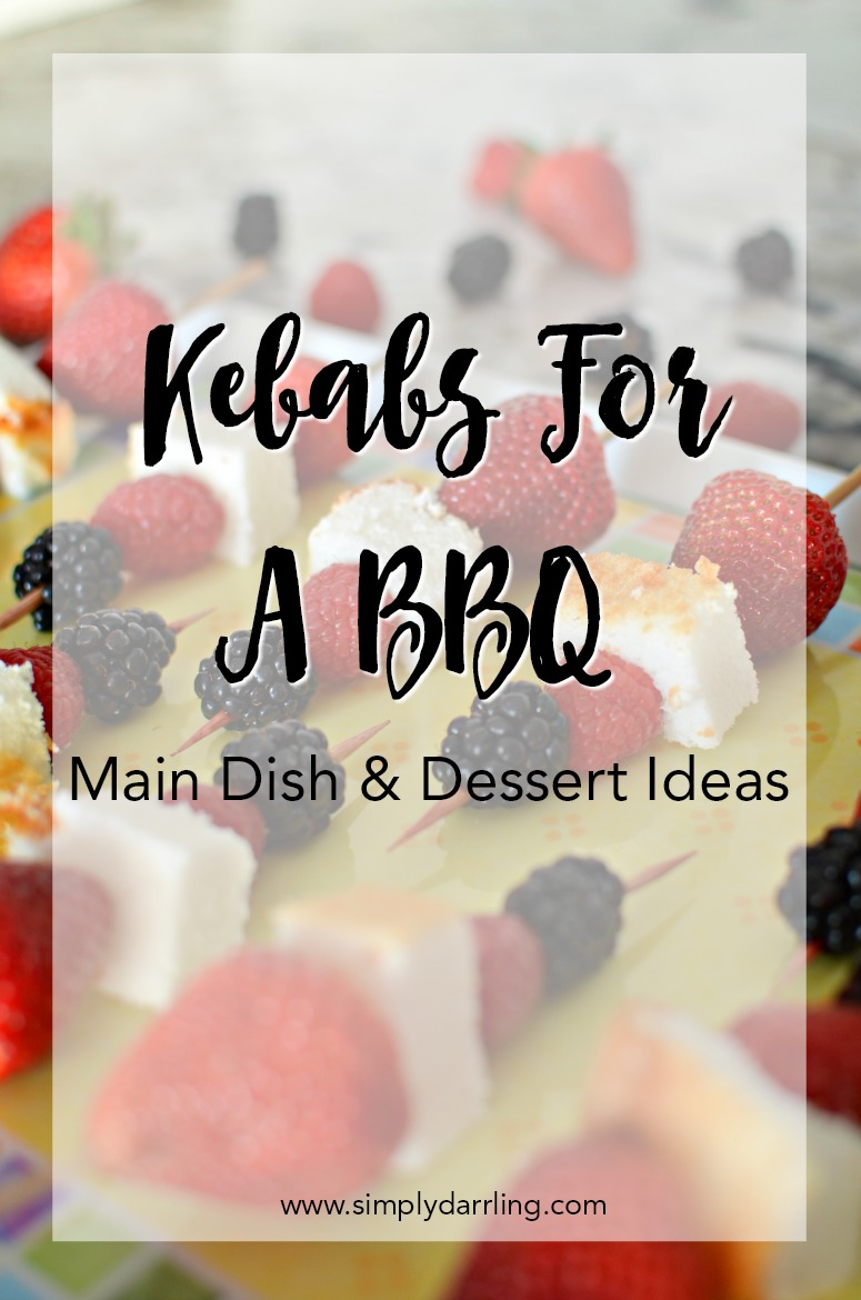 Kebabs For A BBQ - Main Dish & Dessert Ideas