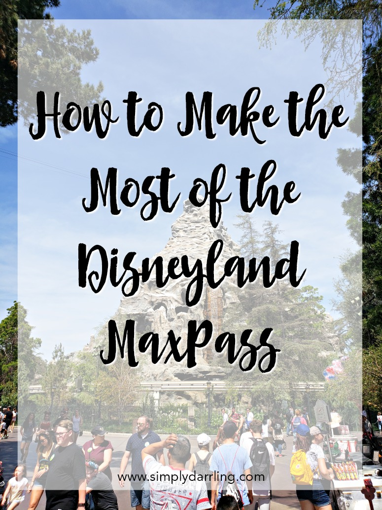 How to make the most of the disneyland maxpass