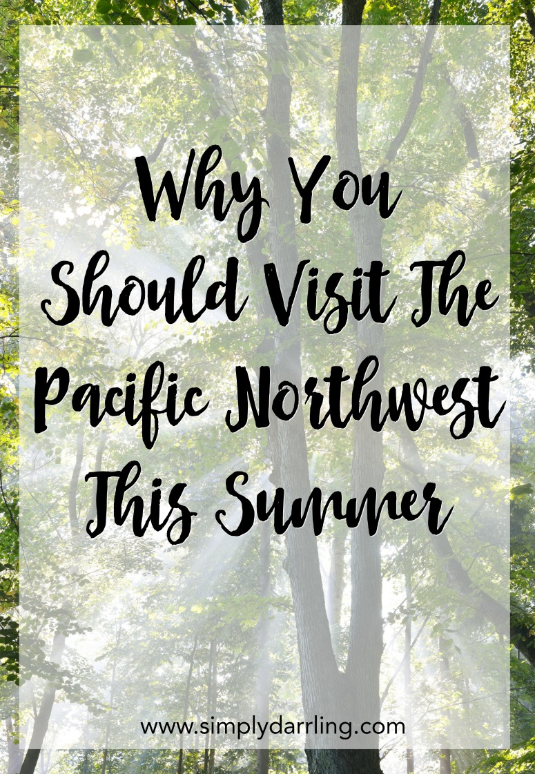 Visit Pacific Northwest In The Summer