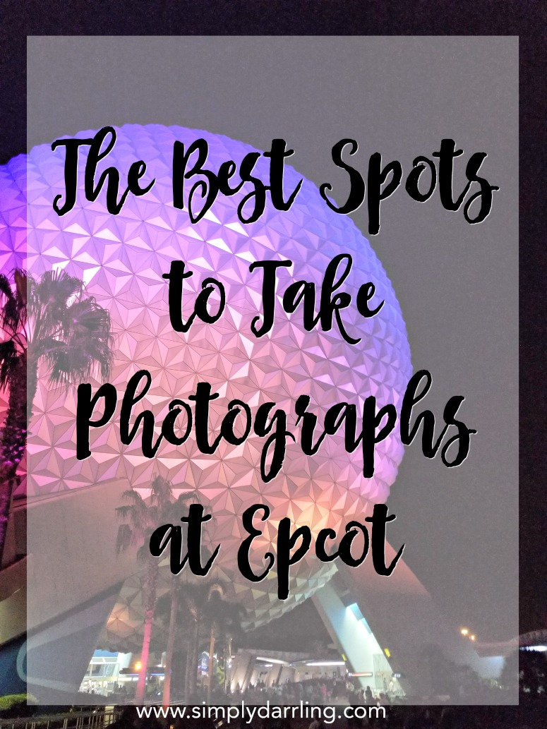 The Best Spots to Take Photographs at Walt Disney World Epcot