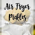Fried Pickles made in the Air fryer