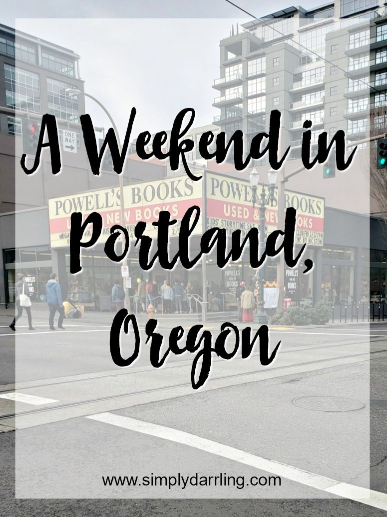 Weekend in Portland Oregon