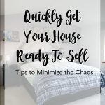 How to Quickly Get Your House Ready to Sell