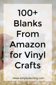 100+ Blanks to Buy on Amazon for Vinyl Crafting
