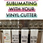 Begin Sublimation with Vinyl Cutter - SIlhouette or Cricut