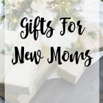 Super Holiday Gift Guide – New Moms