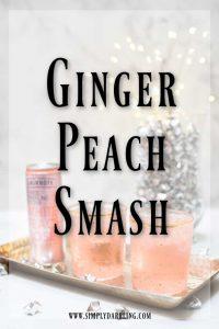 Ginger Peach Smash Cocktail featuring Smirnoff Seltzer