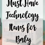 Must Have Technology for Baby