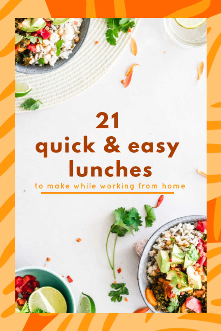 Quick & Easy Lunches for Working from Home