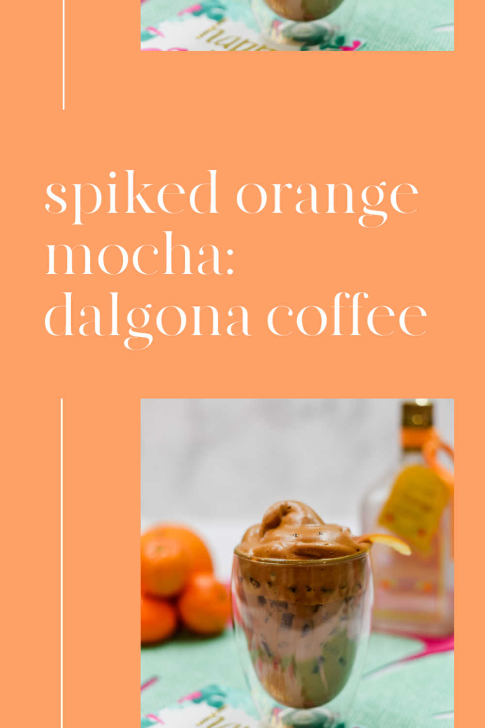 Dalgona Coffee - Spiked Orange Mocha