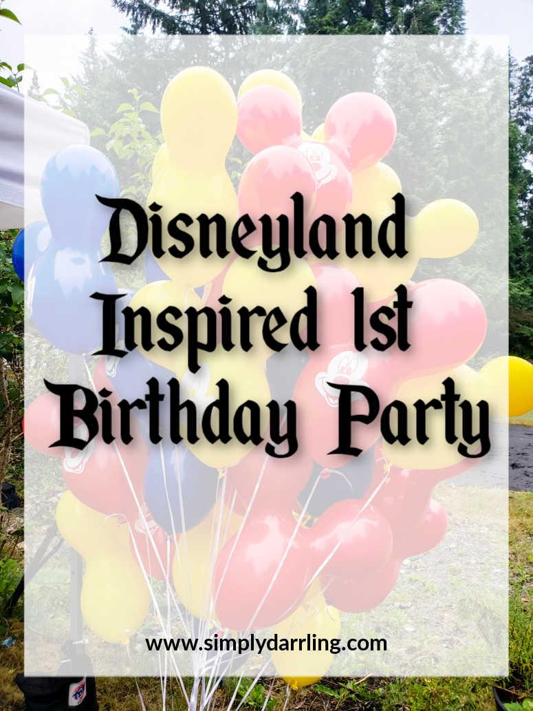 Disneyland Inspired Birthday Part