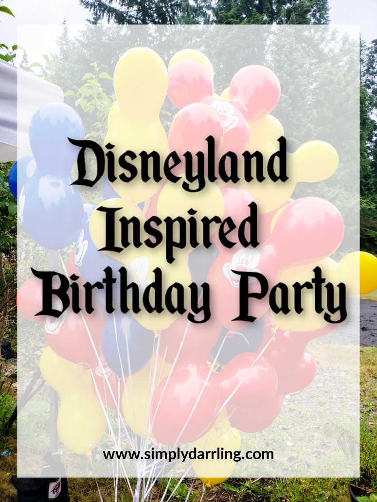 Disneyland Inspired Birthday Party