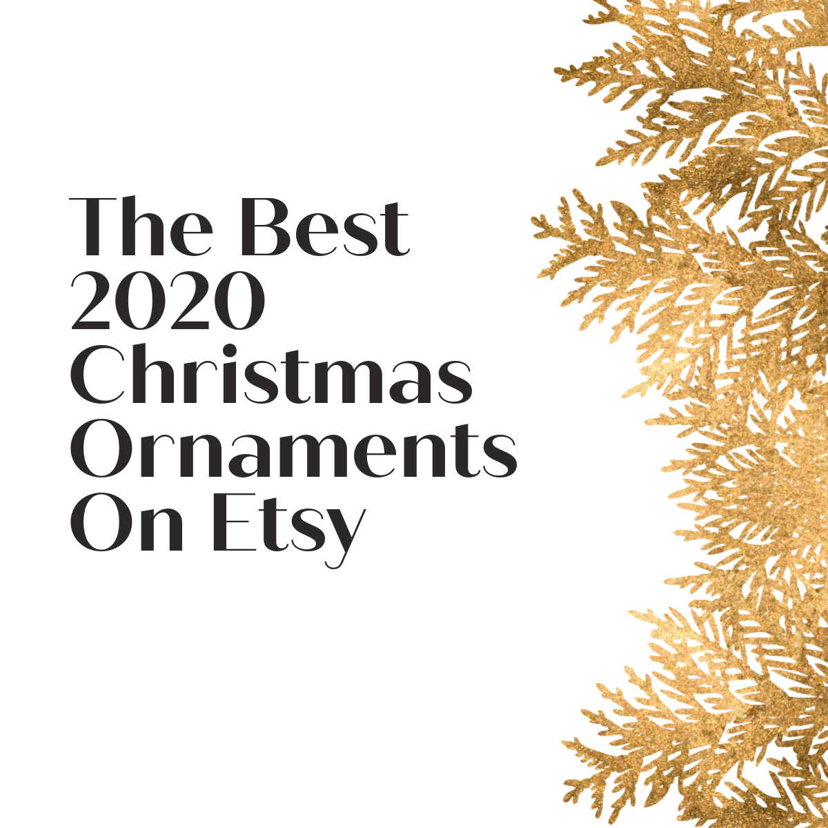 Text saying The Best 2020 Christmas Ornaments on Etsy
