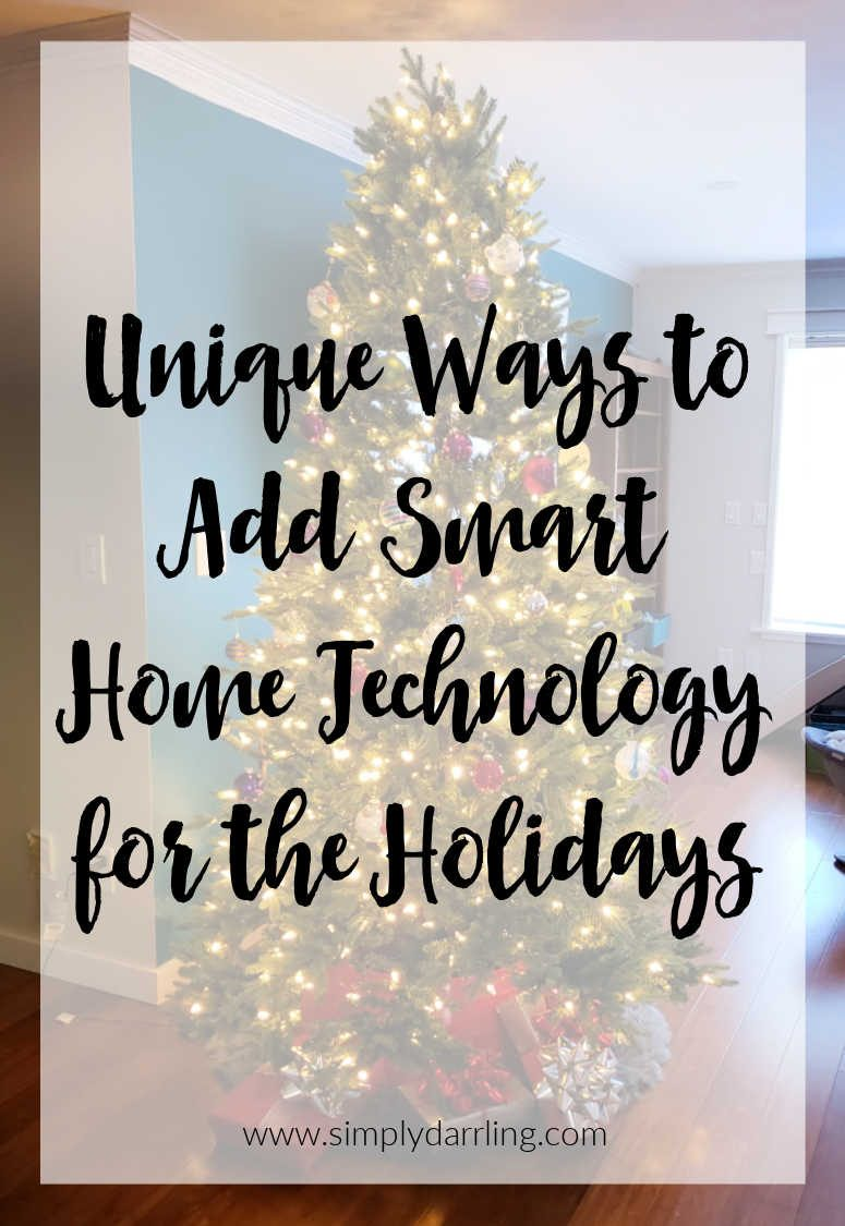 """Unique Ways to Add Smart Home Technology for the Holidays"" text over Christmas Tree"